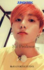 mi profesor (tn y jungkook) (lemon) by KANGEXKXYXNX