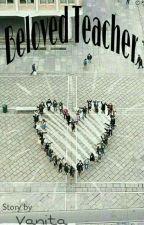 Beloved Teacher by Vanita_