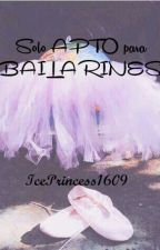 Solo APTO para BAILARINES  by IcePrincess1609