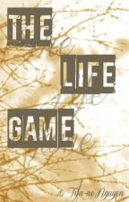 [The Life Game] by LeTiffany