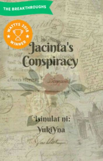 Jacinta's Conspiracy (WattysPH Breakthroughs Winner 2018)