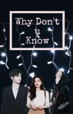 Why Don't U Know [NC17+] by DeyaSm