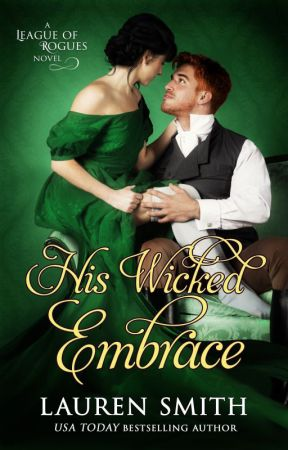 His Wicked Embrace (League of Rogues Book 6) by LaurenSmithAuthor