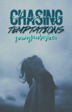 Chasing Temptations | discontinued for now by YoungFantasizer