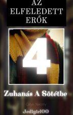 Az elfeledett erők... 4.rész-A sötétség eluralkodik (Harry Potter Fanfiction) by Jedigirl00