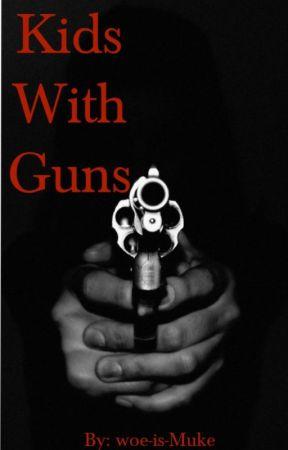 Kids With Guns *Kellic by woe-is-Muke