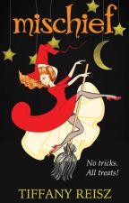 Mischief: A Halloween Novella by tiffanyreisz