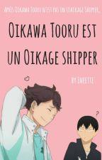 Oikawa Tooru est un Oikage Shipper by Eneette