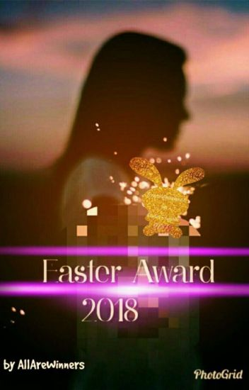 Easter Awards 2018 (CLOSED)
