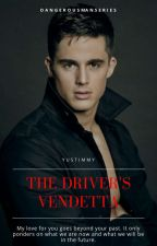 The Driver's Vendetta (Dangerous Man Series) (BoyxBoy) by YusTimmy