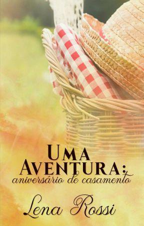 Uma aventura: Aniversário de Casamento by Lenarossi