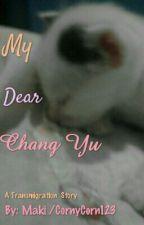 My Dear Chang Yu by CornyCorn123