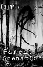 CreepyPasta Parent Scenarios by KatrinaDragon58
