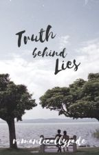Truth Behind Lies by romanticallyjade