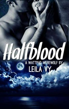Halfblood (Rejection Series #5) by RamenLady