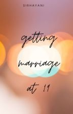 Getting Marriage at 19 by sirhayani
