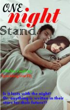 ONE night Stand!!.. 18+ by SparklingStarFly
