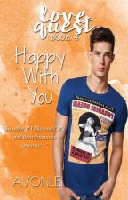 Love Quest Series 4: Happy With You by avonlei_phr