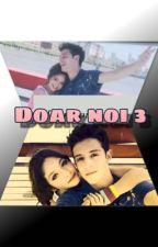 Doar noi 3 (Volumul 2) by AddaG_98