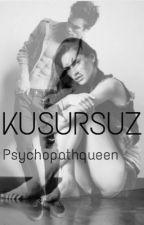 Kusursuz by Psychopathqueen