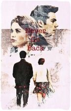 Never Go Back. [ Stydia ] {PAUSE DEUX SEMAINES} by mayorobert974