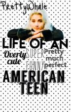 Life of an American teen(Dansk) by PrettyWhale1