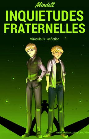 Inquiétudes fraternelles - Miraculous Fanfiction by Mindell