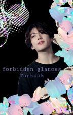 forbidden glances | Vkook by misaeatsdemons