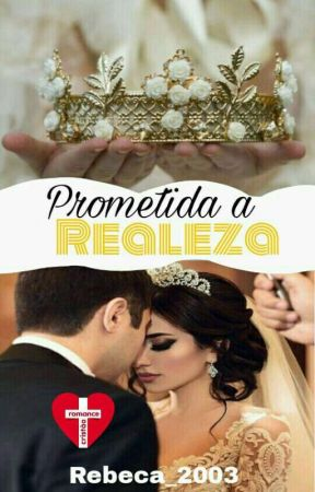 Prometida a Realeza by Rebeca_2003