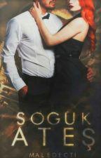 SOĞUK  ATEŞ  by maledicti