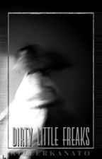 Dirty Little Freaks ♧ it/st au by sxdie-mxyfield