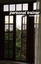 personal trainer // Luke hemmings by lackingluke