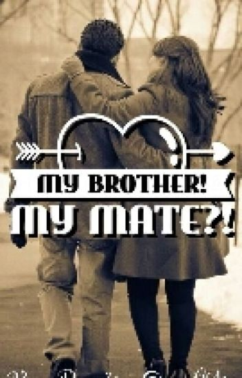 My Brother!My Mate?!