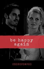 Be Happy Again  by odonopompeo