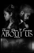 They Don't Know About Us (Zaylena) by kellyortiz6