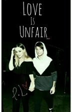 Love is unfair !!  •L.P• by zoee_1dlove