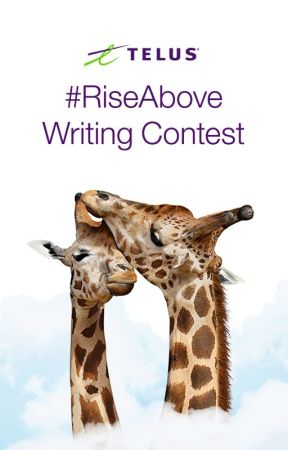 #RiseAbove Writing Contest [CLOSED] by TELUS