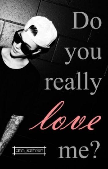 Do you really love me? | j.b.