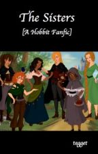 The Sisters [A Hobbit Fanfiction] by tegget