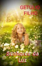 Senhores da Luz by getuliofh