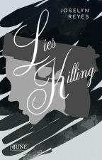 Lies killing. ©  by joselyn-reyes