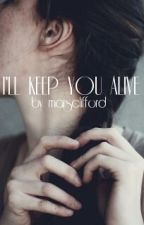 I'll Keep You Alive | Irwin by marsclifford