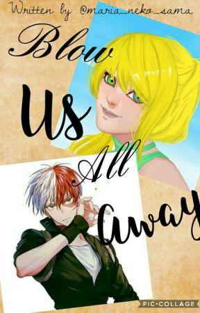 Blow Us All Away « Todoroki Shoto Y Tu » | 2° Libro | by maria_neko_sama