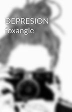 DEPRESION foxangle by yandere0867