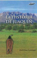 La Historia de Juaquín by OmarLuttringer