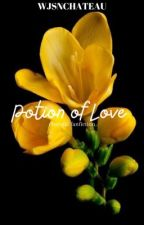 potion of love  by wjsnchateau