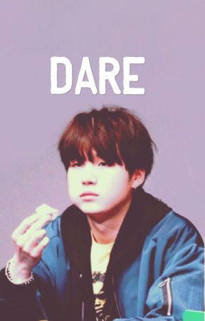 I dare you    (Yoongi x BTS) - Interesting Confessions And A Tired