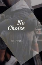 No Choice by _Ntha_