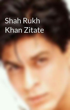 Shah Rukh Khan Zitate   Kabhi Alvida Naa Khena Zitate   Wattpad