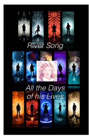 "River Song ""All the Days of his Lives"" by FuchsiaSong"